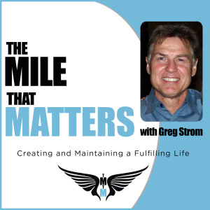 The Mile That Matters with Greg Strom